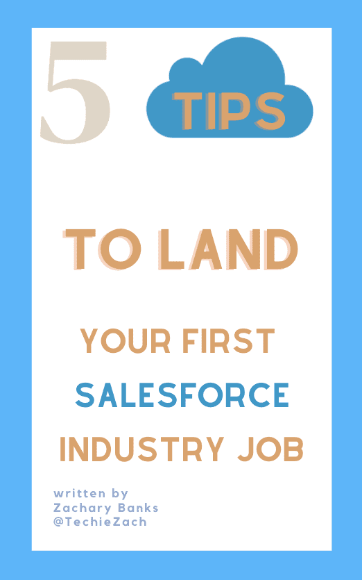 How to land your first job as a Salesforce Admin E-Book called, 5 Tips to land your first Salesforce Industry Job.